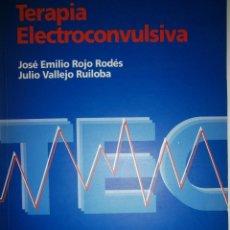 Libros de segunda mano: TERAPIA ELECTROCONVULSIVA ROJO ROLDES VALLEJO RUILOBA MASSON SALVAT 1994. Lote 57222810