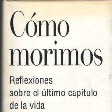 Libros de segunda mano: NULAND : CÓMO MORIMOS (ALIANZA, 1995). Lote 57360719