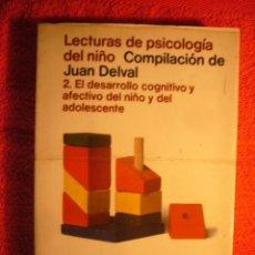 Libros de segunda mano: JUAN DELVAL: - LECTURAS DE PSICOLOGIA DEL NIÑO (2. COGNICION Y AFECTIVIDAD) - (MADRID, 1978). Lote 57392145