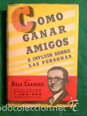 COMO GANAR AMIGOS E INFLUIR SOBRE LAS PERSONAS. DALE CARNEGIE. 7ª ED. 1943 (Libros de Segunda Mano - Pensamiento - Psicología)