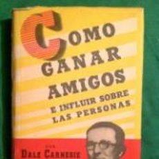 Libros de segunda mano: COMO GANAR AMIGOS E INFLUIR SOBRE LAS PERSONAS. DALE CARNEGIE. 7ª ED. 1943. Lote 57438331