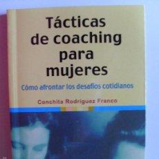 Libros de segunda mano: TÁCTICAS DE COACHING PARA MUJERES--CONCHITA RODRIGUEZ FRANCO--2004. Lote 57440533
