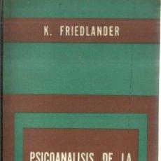 Libros de segunda mano: PSICOANÁLISIS DE LA DELINCUENCIA JUVENIL. KATE FRIEDLANDER. EDITORIAL PAIDOS. BUENOS AIRES. 1961. Lote 57616255