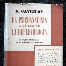 Libros de segunda mano: EL PSICOANALISIS A LA LUZ DE LA REFLEXOLOGIA - K. GAVRILOV - 1953 - PAIDOS - BUENOS AIRES. Lote 57735273
