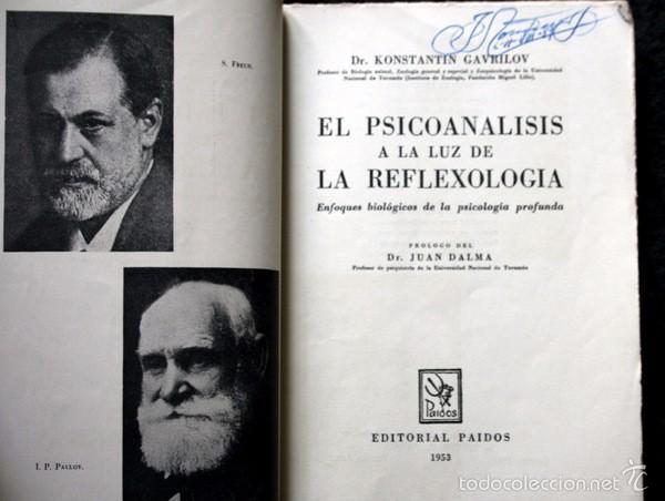 Libros de segunda mano: EL PSICOANALISIS A LA LUZ DE LA REFLEXOLOGIA - K. GAVRILOV - 1953 - PAIDOS - BUENOS AIRES - Foto 2 - 57735273