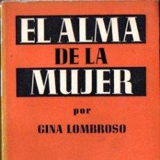Libros de segunda mano: GINA LOMBROSO . EL ALMA DE LA MUJER (EMECÉ, 1955). Lote 188550700