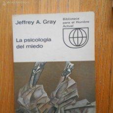 Libros de segunda mano: LA PSICOLOGIA DEL MIEDO, JEFFREY A. GRAY. Lote 57829125