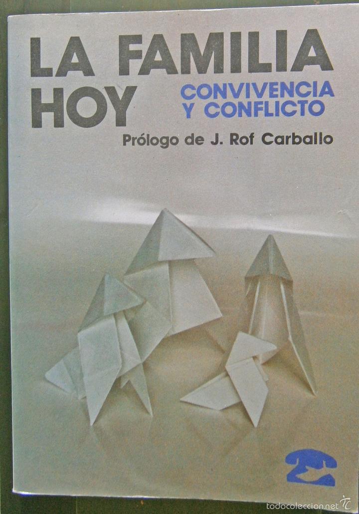 LA FAMILIA HOY - CONVIVENCIA Y CONFLICTO PRÓLOGO J ROF CARBALLO (Libros de Segunda Mano - Pensamiento - Psicología)