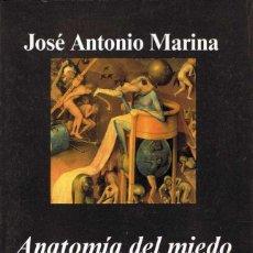 Libros de segunda mano: ANATOMÍA DEL MIEDO. UN TRATADO SOBRE LA VALENTÍA - JOSÉ ANTONIO MARINA. Lote 58092878