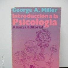 Libros de segunda mano: INTRODUCCIÓN A LA PSICOLOGÍA - MILLER, GEORGE A. - ALIANZA EDITORIAL. Lote 58103915