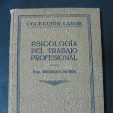 Libros de segunda mano: LIBRO PSICOLOGIA DEL TRABAJO PROFESIONAL ERISSMAN MOERS COLECCION LABOR EDITORIAL LABOR. Lote 58231757