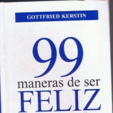 Libros de segunda mano: 99 MANERAS DE SER FELIZ.Y RECETAS BUDISTAS PARA VIVIR CON PLENITUD GOTTFRIED KERSTIN AÑO 2003 MD74. Lote 58278163