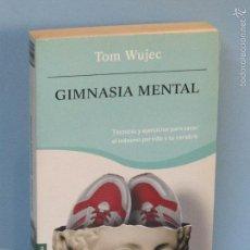 Libros de segunda mano: GIMNASIA MENTAL.--TOM WUJEC. Lote 58279530