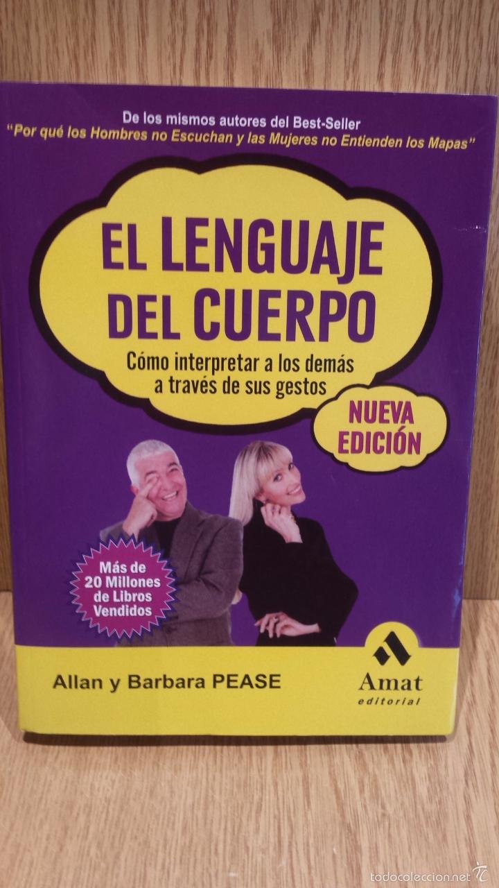 EL LENGUAJE DEL CUERPO. ALLAN Y BARBARA PEASE. ED / AMAT - 2006. COMO NUEVO. (Libros de Segunda Mano - Pensamiento - Psicología)