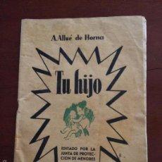 Libros de segunda mano: TARRAGONA - TU HIJO - A.ALLUÉ DE HORNA - IMPRESO EN LA CASA TUTELAR DE S. JOSE - AÑO 1955 - . Lote 58301994