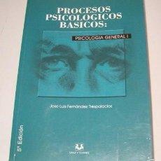 Libros de segunda mano: JOSÉ LUIS FERNÁNDEZ TRESPALACIOS. PROCESOS PSICOLÓGICOS BÁSICOS: PSICOLOGÍA GENERAL I. RM75871.. Lote 244421625