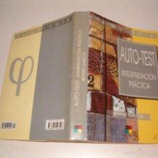 Libros de segunda mano: BEATRIZ GARCÍA GARCÍA. AUTO-TEST: INTERPRETACIÓN PRÁCTICA. RM75873. . Lote 58445395