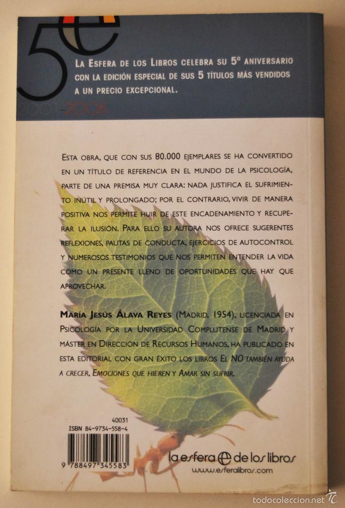 Libros de segunda mano: LA INUTILIDAD DEL SUFRIMIENTO.CLAVES PARA APRENDER A VIVIR DE MANERA POSITIVA. Mª JESUS ALAVA REYES - Foto 2 - 58480522