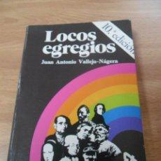 Libros de segunda mano: LOCOS EGREGIOS - VALLEJO-NÁGERA, JUAN ANTONIO. Lote 58509006