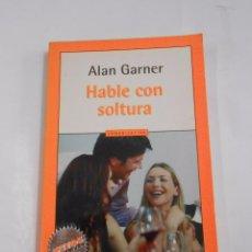 Libros de segunda mano: HABLE CON SOLTURA - GARNER, ALAN. COMUNICACION. TDK296. Lote 143932914