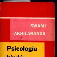 Libros de segunda mano: SWAMI AKHILANANDA . PSICOLOGÍA HINDÚ - SU SIGNIFICADO PARA OCCIDENTE (PAIDÓS, 1959). Lote 98176395