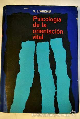 WUKMIR : PSICOLOGÍA DE LA ORIENTACIÓN VITAL (MIRACLE, 1960) (Libros de Segunda Mano - Pensamiento - Psicología)