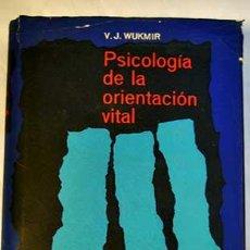 Libros de segunda mano: WUKMIR : PSICOLOGÍA DE LA ORIENTACIÓN VITAL (MIRACLE, 1960). Lote 58882241