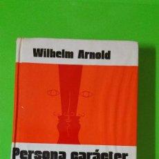Libros de segunda mano: PERSONA CARÁCTER Y PERSONALIDAD POR WILHELM ARNOLD (UNIVERSIDAD DE WURZBURGO). Lote 59467400