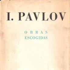 Libros de segunda mano: PAVLOV : OBRAS ESCOGIDAS (QUETZAL, 1960). Lote 59584207