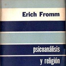 Libros de segunda mano: ERICH FROMM : PSICOANÁLISIS Y RELIGIÓN (PSIQUE, 1956). Lote 59591931