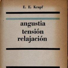 Libros de segunda mano: KRAPF : ANGUSTIA, TENSIÓN, RELAJACIÓN (PAIDÓS, 1958). Lote 59641495