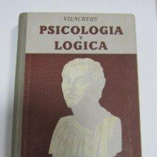 Libros de segunda mano: LOGICA, PSICOLOGIA Y ETICA. PEDRO VILA CREUS. EDITORIAL LUMEN, 1946. BARCELONA. 212 PAGINAS. Lote 60313803