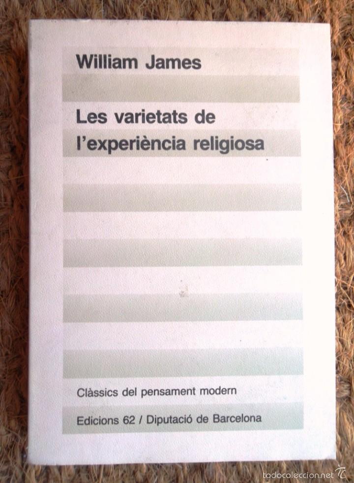 LES VARIETATS DE L'EXPERIÈNCIA RELIGIOSA. WILLIAM JAMES. ED 62 CLÀSSICS DEL PENSAMENT MODERN 25 1985 (Libros de Segunda Mano - Pensamiento - Psicología)