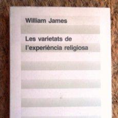 Libros de segunda mano: LES VARIETATS DE L'EXPERIÈNCIA RELIGIOSA. WILLIAM JAMES. ED 62 CLÀSSICS DEL PENSAMENT MODERN 25 1985. Lote 60389635