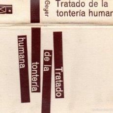 Libros de segunda mano: HORST GEYER : TRATADO DE LA TONTERÍA HUMANA (LUIS MIRACLE, 1961) . Lote 60433343