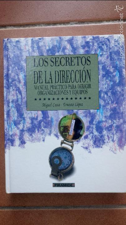 LOS SECRETOS DE LA DIRECCIÓN. MIGUEL COSTA, ERNESTO LÓPEZ. ED. PIRÁMIDE.1996 (Libros de Segunda Mano - Pensamiento - Psicología)
