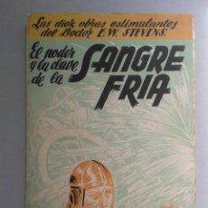 Libros de segunda mano: EL PODER Y LA CLAVE DE LA SANGRE FRÍA. E.W. STEVENS. AÑO 1965.. Lote 60917647