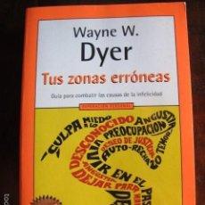 Libros de segunda mano: LIBRO TUS ZONAS ERRONEAS WAYNE W DYER AÑO 2000. Lote 60936603