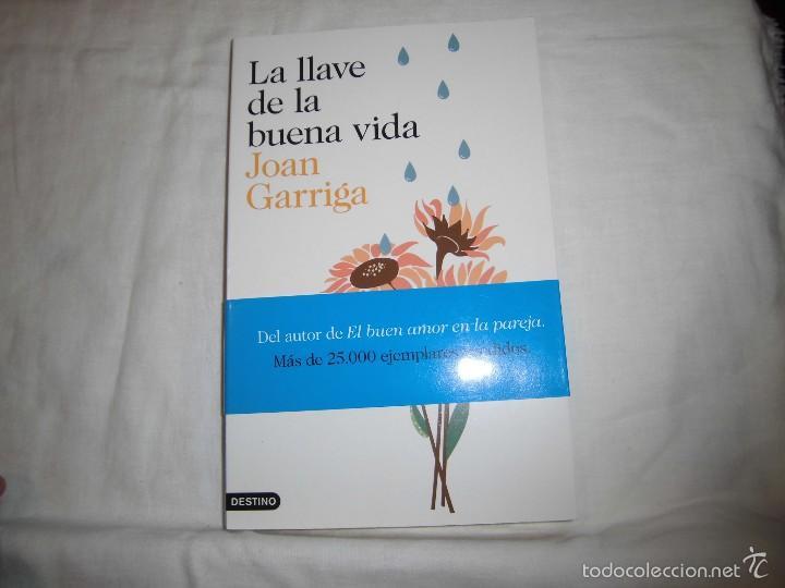 LA LLAVE DE LA BUENA VIDA.JOAN GARRIGA.EDITORIAL DESTINO 2014.-1ª EDICION (Libros de Segunda Mano - Pensamiento - Psicología)
