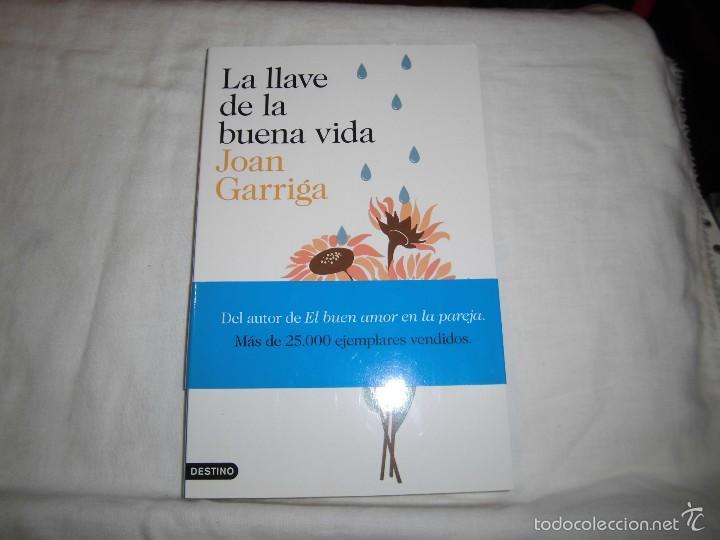Libros de segunda mano: LA LLAVE DE LA BUENA VIDA.JOAN GARRIGA.EDITORIAL DESTINO 2014.-1ª EDICION - Foto 3 - 61003003