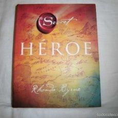 Libros de segunda mano: SECRET HEROE.RHONDA BYRNE.EDITORIAL URANO 2014.-1ª EDICION. Lote 61004727