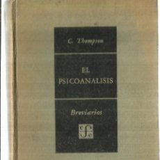 Libros de segunda mano: EL PSICOANÁLISIS. D. THOMPSON. FONDO DE CULTURA Eª. MÉXICO. 1951. Lote 61891528