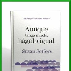 Libros de segunda mano: AUNQUE TENGA MIEDO, HAGALO IGUAL - RBA - SUSAN JEFFERS. Lote 43336573