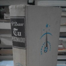 Libros de segunda mano: TU PERSONALIDAD - PIERRE DACO - DAIMON - 2ª EDICIÓN 1965. Lote 62072880
