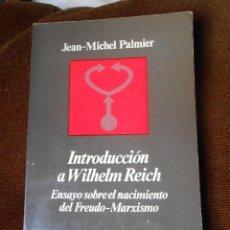 Libros de segunda mano: INTRODUCCIÓN A WILHELM REICH-JEAN -MICHEL PALMIER. Lote 62278004