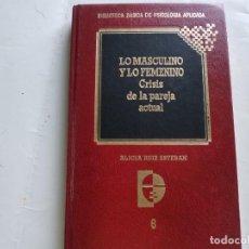 Libros de segunda mano: LO MASCULINO Y LO FEMENINO, CRISIS DE LA PAREJA ACTUAL---ALICIA RUIZ ESTEBAN. Lote 63527940