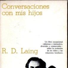 Libros de segunda mano: LAING : CONVERSACIONES CON MIS HIJOS (CRÍTICA, 1979). Lote 63620259