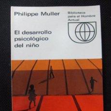 Libros de segunda mano: EL DESARROLLO PSICOLÓGICO DEL NIÑO. PHILIPPE MULLER. B.H.A. Nº38. 1968. 256PAGINAS. Lote 63965663