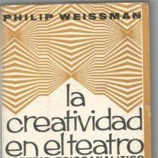 Libros de segunda mano: PHILIP WEISSMAN. LA CREATIVIDAD EN EL TEATRO. ESTUDIO PSICOANALITICO. SIGLO XXI. Lote 64113703
