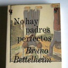 Libri di seconda mano: NO HAY PADRES PERFECTOS - BRUNO BETTELHEIN - EDITORIAL CRITICA. Lote 65018867